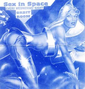 xx.xx.xxxx - Orbit Room - Sex in Space_02